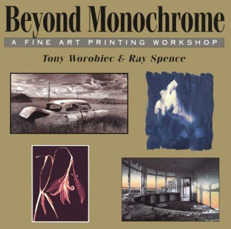 9780863433139: Beyond Monochrome: A Fine Art Printing Workshop