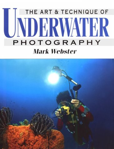 The Art and Technique of Underwater Photography,