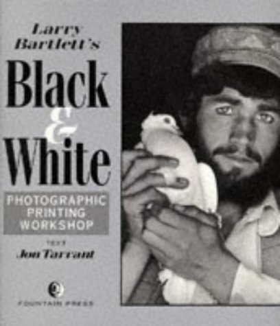 9780863433665: Larry Bartlett's Black and White Photographic Printing Works