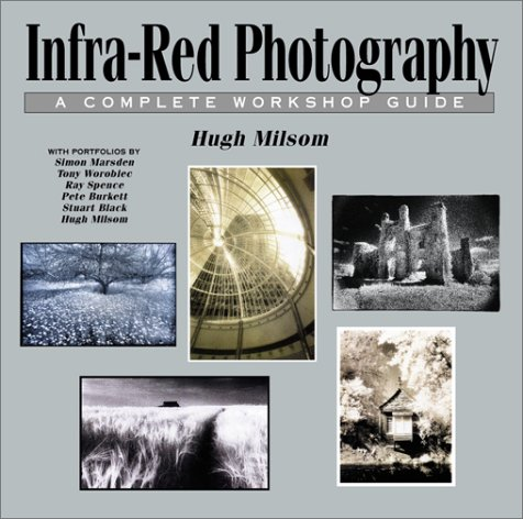 9780863433733: Infra-Red Photography: A Complete Workshop Guide