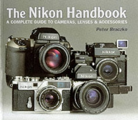 9780863433832: The Nikon Master Handbook: A Complete Guide to Cameras, Lenses and Accessories