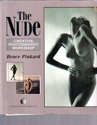 9780863433924: The Nude: A Creative Photography Workshop