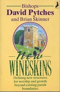New Wineskins: Pytches, David, Skinner, Brian