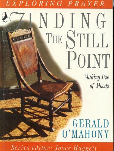 9780863471100: Finding the Still Point (Exploring Prayer)