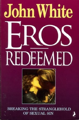 9780863471124: EROS REDEEMED: BREAKING THE STRANGLEHOLD OF SEXUAL SIN