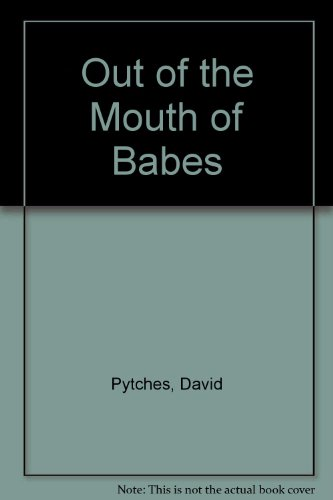 Out of the Mouth of Babes (0863473474) by David Pytches