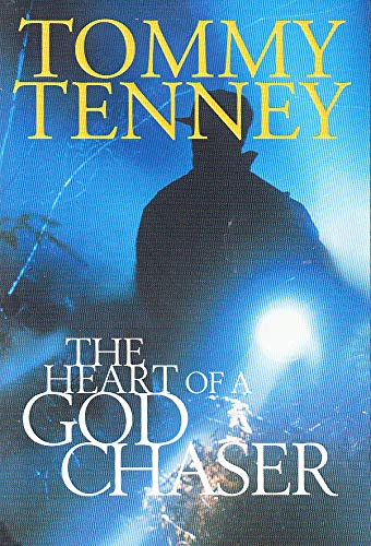 The Heart of a God Chaser (086347425X) by Tommy Tenney
