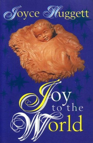 Joy to the World (9780863474965) by Joyce Huggett