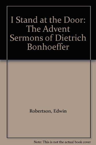 9780863475726: I Stand at the Door: The Advent Sermons of Dietrich Bonhoeffer