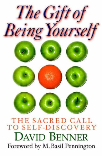 GIFT OF BEING YOURSELF PB: The Sacred Call to Self-Discovery: DAVID BENNER