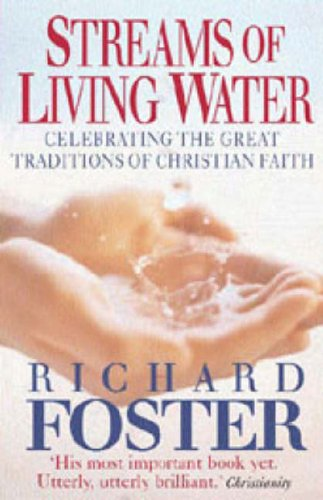 9780863476150: STREAMS OF LIVING WATER NEW ED PB: Celebrating the Great Traditions of Christian Faith