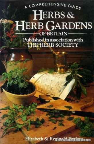 9780863500183: Herbs and Herb Gardens of Britain: A Comprehensive Guide