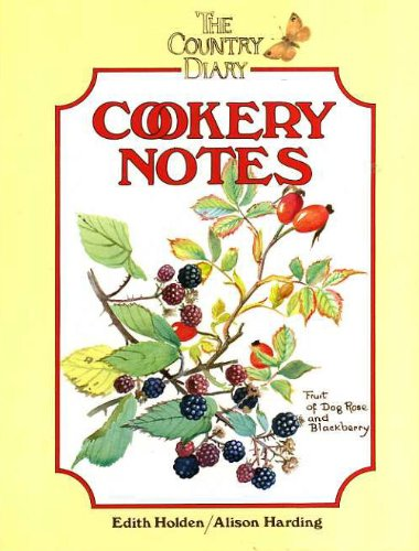 """Country Diary"""" Cookery Notes: Harding, Alison; Holden, Edith"""
