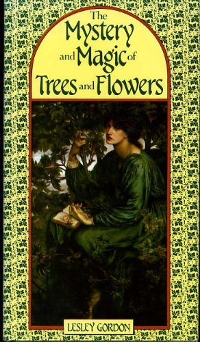9780863500503: Mystery and Magic of Trees and Flowers