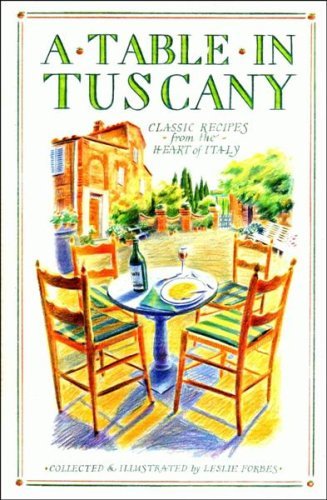 9780863500695: A Table in Tuscany - Classic Recipes from the Heart of Italy