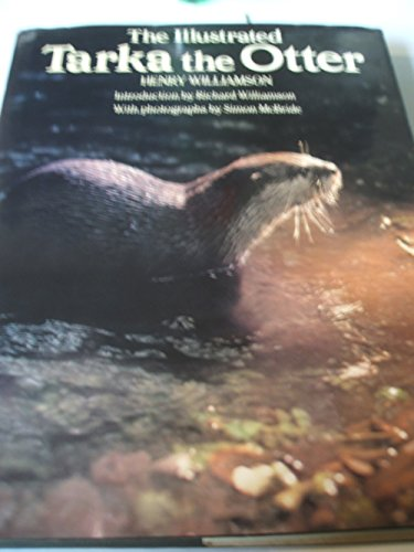 9780863500749: The Illustrated Tarka the Otter: His Joyful Waterlife and Death in the Country of the Two Rivers