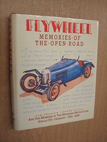 Flywheel: Memories of the Open Road: Swallow, Tom; Arthur, Pill