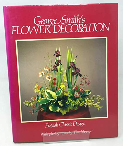 9780863501814: George Smith's Flower Decoration: English Classic Design