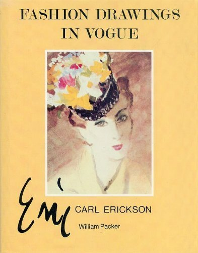 Fashion Drawings in Vogue: Carl Erickson: William Packer