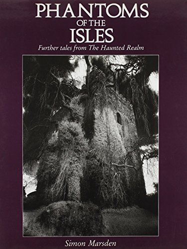 Phantoms of the Isles Further Tales from the Haunted Realm: Marsden, Simon