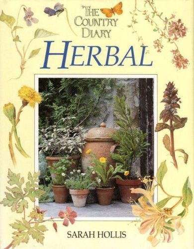 The Country Diary Herbal.: Varia - Hollis, S.