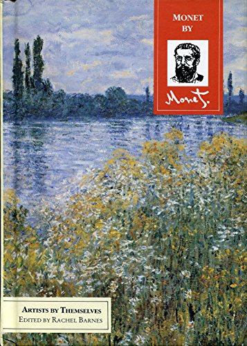 9780863503931: Monet by Monet (Artists by Themselves)