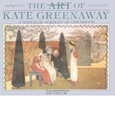 9780863503979: The art of Kate Greenaway: a nostalgic portrait of childhood