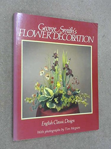9780863504556: George Smith's Flower Decoration: English Classic Design