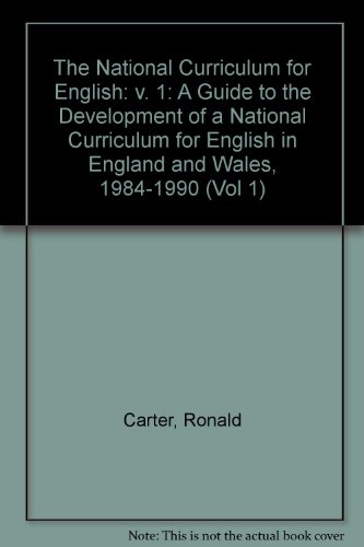 9780863551116: The National Curriculum for English: v. 1: A Guide to the Development of a National Curriculum for English in England and Wales, 1984-1990: Vol 1