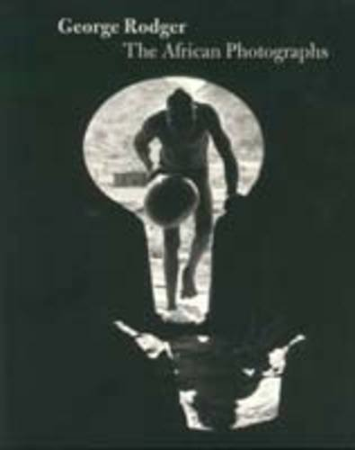 9780863553707: George Rodger: The African Photographs