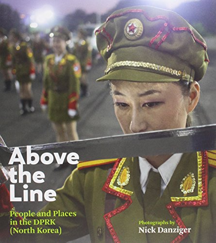 9780863557286: Nick Danziger: Above the Line: People and Places in the Dprk (North Korea)