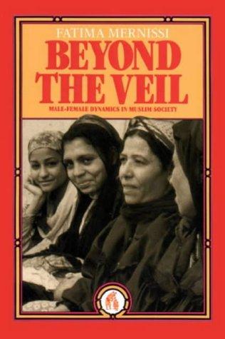9780863560309: Beyond the Veil: Male-female Dynamics in Muslim Society