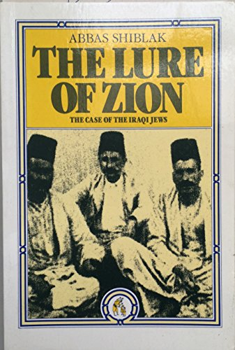 9780863560330: The Lure of Zion: The Case of the Iraqi Jews