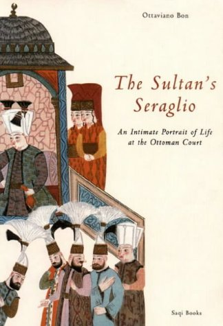 9780863560460: The Sultan's Seraglio: An Intimate Portrait of Life at the Ottoman Court