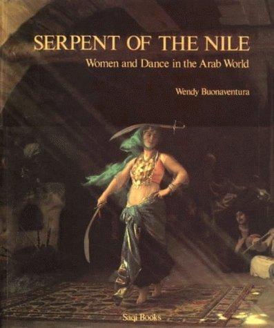 9780863560736: Serpent of the Nile: Women and Dance in the Arab World (Spanish and English Edition)