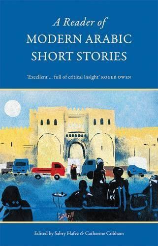 A Reader of Modern Arabic Short Stories: Sabry Hafez