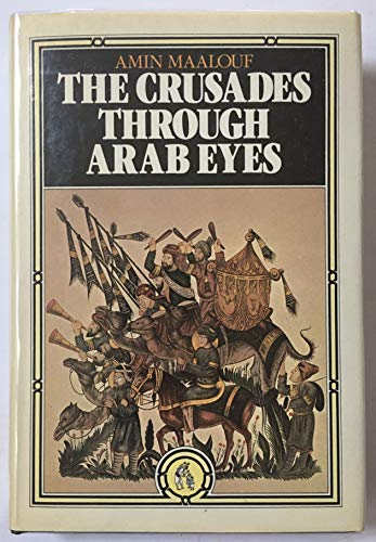 9780863561139: The Crusades Through Arab Eyes