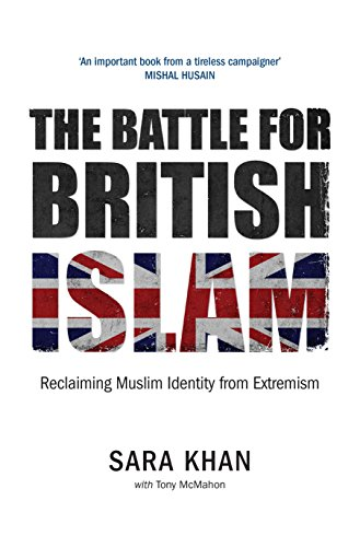 The Battle for British Islam: Reclaiming Muslim: Sara Khan and