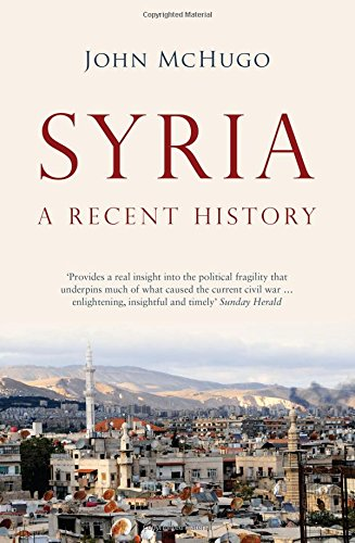 9780863561603: Syria: A Recent History