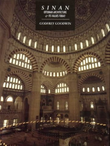 9780863561726: Sinan Ottoman Architecture and Its Values Today: Ottoman Architecture and Its Values Today