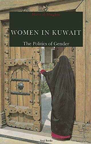 9780863561993: Women in Kuwait, the Politics of Gender: The Politics of Gender