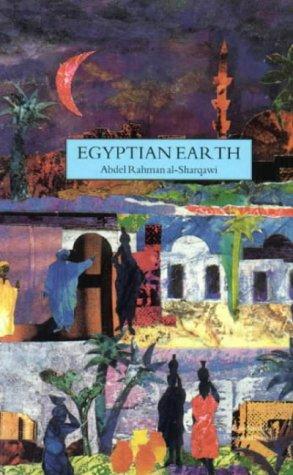 Egyptian Earth (Hardcover): Abdel Rahman Al-Sharqawi