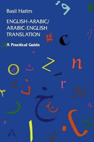 English-Arabic/Arabic-English Translation: A Practical Guide: Hatim, Basil