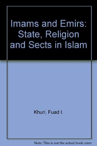 9780863563485: Imams and Emirs: State, Religion and Sects in Islam