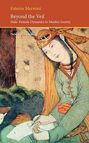 9780863564123: Beyond the Veil: Male-female Dynamics in a Muslim Society (Saqi Essentials)