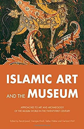 Islamic Art and the Museum Format: Paperback: Edited by Benoît