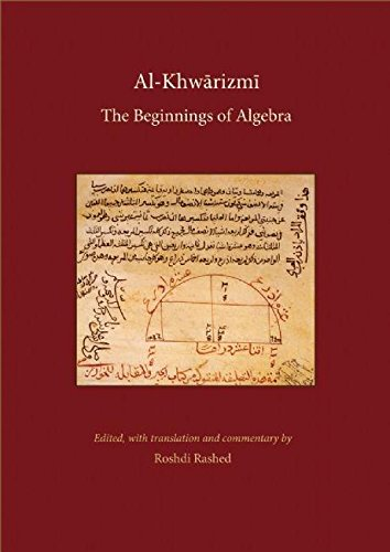 9780863564307: Al-Khwarizmi: The Beginnings of Algebra (History of Science and Philosophy in Classical Islam)