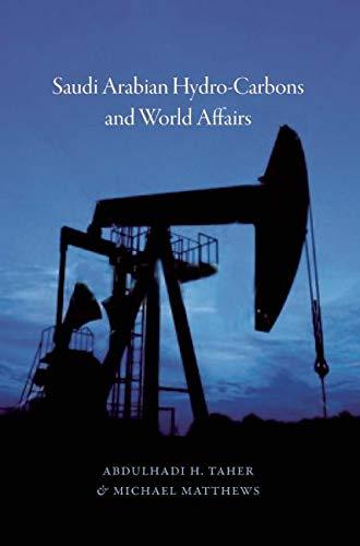 Saudi Arabian Hydrocarbons and World Affairs (Hardback): Abdulhadi H. Taher, Michael Matthews