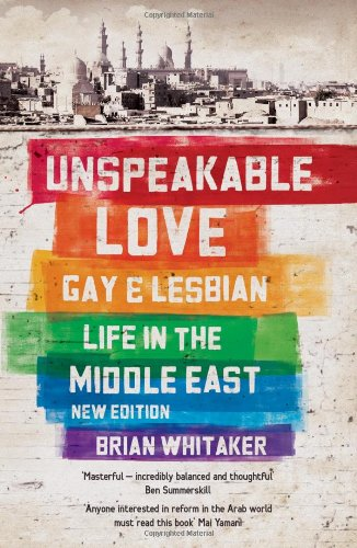 9780863564833: Unspeakable Love: Gay and Lesbian Life in the Middle East