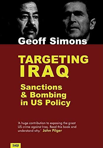 Targeting Iraq: Sanctions and Bombing in US Policy: Geoff Simons